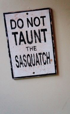 Hey, I found this really awesome Etsy listing at https://www.etsy.com/listing/244043058/sasquatch-sign-wooden-painted-do-not