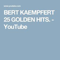 BERT KAEMPFERT 25 GOLDEN HITS. - YouTube