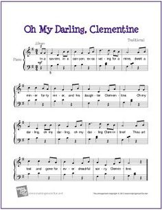 Here's a fun and easy arrangement of a classic American western folk ballad composed way back in the mid-1800's. Free Sheet Music Oh My Darling, Clementine for Easy Piano Solo Lyrics In a cav…