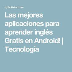 Las mejores aplicaciones para aprender inglés Gratis en Android! | Tecnología