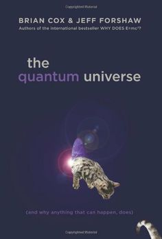 The Quantum Universe (And Why Anything That Can Happen, Does) by Brian Cox, http://www.amazon.com/dp/0306819643/ref=cm_sw_r_pi_dp_GWGHqb03SNCDP
