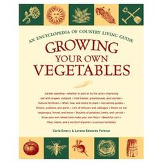 Growing Your Vegetables, Carla Emery