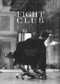 Fight Club - This is your life and its ending one minute at a time