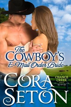 The Cowboy's E-Mail Order Bride (Cowboys of Chance Creek) by Cora Seton, http://www.amazon.com/dp/B00CJJ91VE/ref=cm_sw_r_pi_dp_ixB1sb1M9K0FE