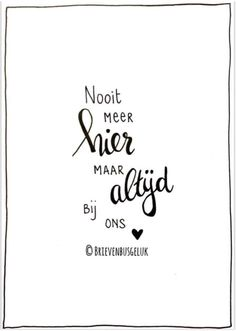Nooit meer hier maar altijd bij ons Mood Quotes, Life Quotes, Dutch Words, Heaven Quotes, Dutch Quotes, Quotes About Motherhood, Typography Quotes, Verse, Quote Posters