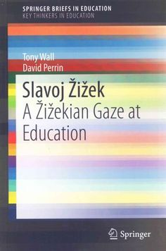 Slavoj Žižek: A Žižekian Gaze at Education
