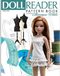 "A wonderful Dress pattern book for Ellowyne Wilde and similar sized 16"" dolls. This Spring 2012 Doll Reader Pattern Book has 48-pages with step-by-step instructions for clothing by well known designers such as Marsha Olson. Beautiful color photos of the outfits are modeled by everyone's favorite, Ellowyne Wilde. $19.99"