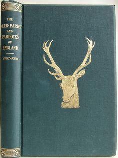 The Deer-Parks & Paddocks of England ... Joseph Whitaker 1892
