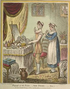 Progress of the Toilet, a series of engravings created in 1810 by James Gillray show three illustrations that depict a young lady being dressed by her maid.