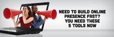 Need To Build Online Presence Fast? You Need These 5 Tools Now