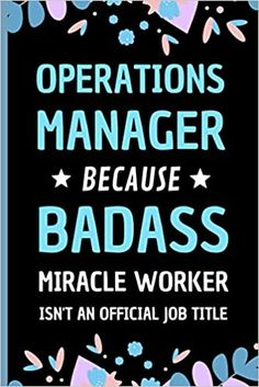Amazon.com: Operations Manager Because Badass Miracle Worker Isn't An Official Job Title: Funny Notebook Gift for Operations Manager - Adorable Journal Present for Men and Women (9798558386516): Press, Sweetish Taste: Books Financial Analyst, Financial Planner, Book Club Books, New Books, Transportation Jobs, Operations Management, Presents For Men, Team Leader, Job Title