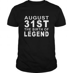 I Love Legend August 31 Birthday Born Legend Shirts Guys Tee Hoodie Sweat Shirt Ladies  Youth Tee Mens VNeck Ladies VNeck for men and Women an Family T shirts