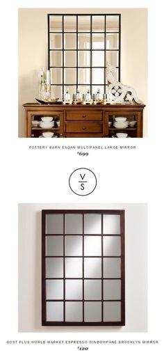 @potterybarn Eagan Multipanel Large Mirror $699 Vs @worldmarket Espresso Windowpane Brooklyn Mirror $120