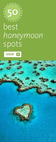 50 Best Honeymoon Spots http://theknot.com.au/honeymoons/honeymoon-types/50-best-honeymoons-for-2013
