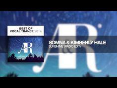 Somna & Kimberly Hale - Sunshine (radio edit) Best of Vocal Trance 2014 - YouTube