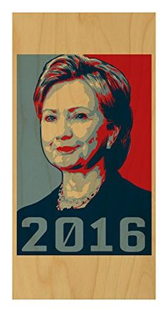 '2016' Hillary Clinton Presidential Candidate - Plywood Wood Print Poster Wall Art