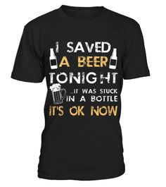# Drinking Gift I Saved A Beer Tonight HOT SHIRT .  Drinking Gift I Saved A Beer Tonight HOT SHIRT✓ Printed On High Quality Material. Digital Direct Printing, eco-friendly Ink. ✓ Safe and Secure Checkout via Paypal or Credit Card.✓ Available now: Sweat Shirt, V-neck, Tank Top, Long sleeve Tee. ✓ These Products are printed on really comfortable, quality shirts.Hope you like these Cute T-shirts! Please Buy here to support Designers. >> Get yours Now!And we will really appreciate if you share…