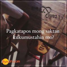 Ganun na nga My Ex Quotes, Bisaya Quotes, Patama Quotes, Hurt Quotes, Filipino Quotes, Pinoy Quotes, Filipino Funny, Hugot Lines Tagalog Funny, Hugot Quotes Tagalog