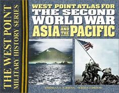 The Second World War Asia and the Pacific Atlas (West Point Millitary History Series)