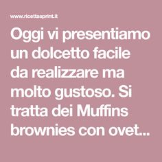 Oggi vi presentiamo un dolcetto facile da realizzare ma molto gustoso. Si tratta dei Muffins brownies con ovetti di cioccolato. Muffin, Sweets, Gummi Candy, Candy, Muffins, Goodies, Cupcakes, Treats, Deserts