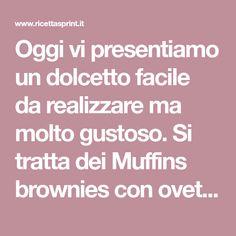Oggi vi presentiamo un dolcetto facile da realizzare ma molto gustoso. Si tratta dei Muffins brownies con ovetti di cioccolato. Muffin, Muffins, Cupcakes