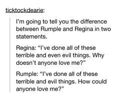 The difference between Rumple and Regina. This is why most of the time I like Rumple better.