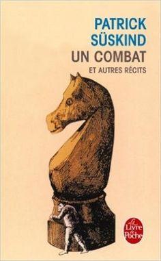Amazon.fr - Un Combat et autres récits - Patrick Suskind - Livres