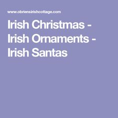 Irish Christmas - Irish Ornaments - Irish Santas