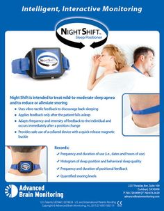 Night Shift - neck-worn device tracks actigraphy-based sleep/wake, supine position, and microphone-derived snoring. For people with positional obstructive sleep apnea (POSA): wearable vibrates when user starts to back-sleep and increases in intensity until user changes positions. By Advanced Brain Monitoring