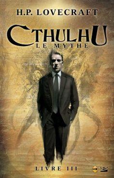 Découvrez Cthullu : Le Mythe, Livre 3 de Howard Phillips Lovecraft sur Booknode, la communauté du livre