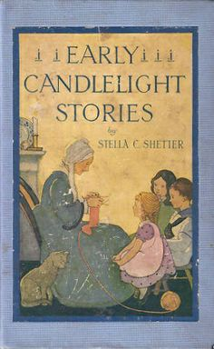 """""""Early candlelight stories"""" by Stella C. Shetter, illustrated by Dorothy Lake Gregory; Rand McNally, c. 1922 - Front cover"""
