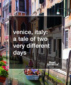 Venice: A Tale of Two Very Different Days