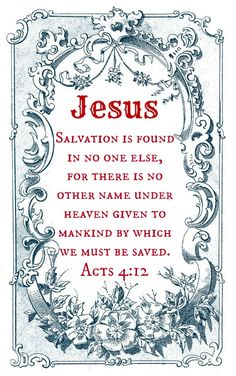 Jesus, is the name of my Lord and Savior. Bible Scriptures, Bible Quotes, Acts 4 12, Jesus Christus, Lord And Savior, Jesus Saves, Faith In God, Names Of Jesus, Word Of God