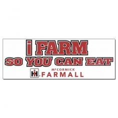 Case IH Bumper Sticker I Farm So You Can Eat.