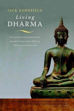 Living Dharma : Teachings and Meditation Instructions from Twelve Theravada Masters