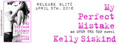 Renee Entress's Blog: [Release Blitz] My Perfect Mistake by Kelly Siskin...