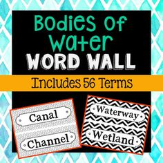 Bodies of Water Science Vocabulary Word Wall. Each of the 56 Bodies of Water terms has been created in black and white for super easy printing. Terms included: Oceanic Trench, Pond, Prairie, Rapids, Reef, Reservoir, River, Riverbed, Rivulet, Salt Marsh, Sea, Seashore, Spring, Stream, Surf, Swamp, Tidal Basin, Tide Pool, Waterfall , Watershed, Waterway, and Wetland