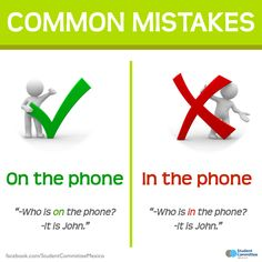 'On the phone' vs 'in the phone'.        Repinned by Chesapeake College Adult Ed. Free classes on the Eastern Shore of MD to help you earn your GED - H.S. Diploma or Learn English (ESL).  www.Chesapeake.edu