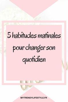 5 morning habits to change your daily life Detox, Miracle Morning, Morning Habits, Good Habits, I Feel Good, Life Organization, Organizing, Positive Attitude, Zen Attitude
