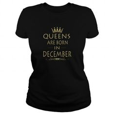 Cool QUEEN ARE BORN IN DECEMBER Shirts & Tees