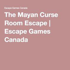 Escape Games Canada - Escape Room Mission - The Mayan Curse Escape Games, Escape Room, Canada, Rooms, Quartos