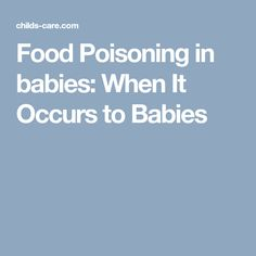 Food Poisoning in babies: When It Occurs to Babies Food Poisoning, Healthy Kids, Mom And Dad, Health Care, Parenting, Babies, Children, Tips, Healthy Children