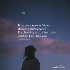 If we grew apart as friends, there is a chance I'm cheering You are in the right place about Love Quotes deep Here we offer you the most beautiful pictures about the Love Quotes kort you are look Friend Love Quotes, Happy Love Quotes, Soulmate Love Quotes, Finding Love Quotes, Unrequited Love Quotes, True Quotes, Best Quotes, Growing Apart, Dear Self