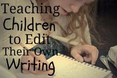 Teaching Children to Edit their own Writing by nicole