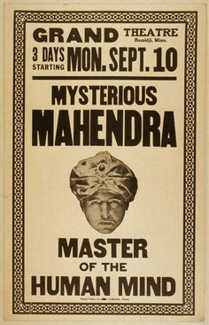 Mysterious Mahendra Master of the Human Mind. Bemidji, MN, 1923. Library of Congress.