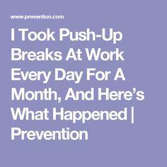 I Took Push-Up Breaks At Work Every Day For A Month, And Here's What Happened | Prevention