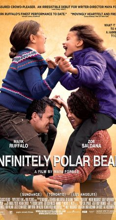 Directed by Maya Forbes.  With Mark Ruffalo, Zoe Saldana, Imogene Wolodarsky, Ashley Aufderheide. A manic-depressive mess of a father tries to win back his wife by attempting to take full responsibility of their two young, spirited daughters, who don't make the overwhelming task any easier.