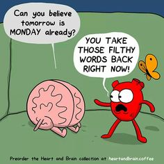 The awkward yeti. Heart and brain. Let's ban Mondays