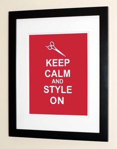 Keep Calm And Style On - Hair Stylist Gifts - Gifts & Decor for Hair Dressers