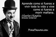 Resultado de imagen para frases de Charles Chaplin